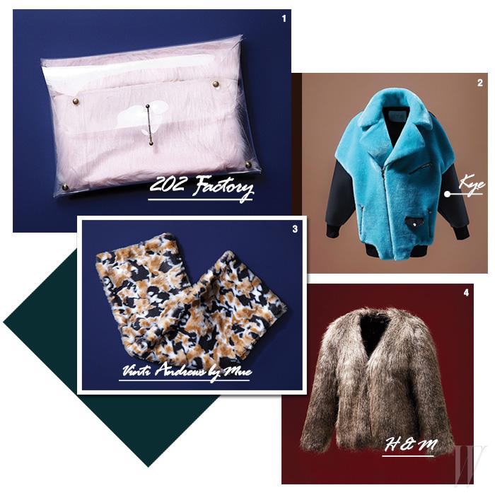 1. 투명한 PVC 소재에 인조 모피를 매치한 클러치는 202팩토리 제품, 10만6천원. 2. 강렬한 네온 블루 색상의 오버사이즈 바이커 재킷은 카이 제품. 96만2천원. 3. 카무플라주 무늬의 인조 모피 머플러는 빈티 앤드류 by 무이 제품. 17만원대. 4. 은은한 그러데이션 색상의 인조 모피 재킷은 에이치앤엠 제품. 3만9천원.