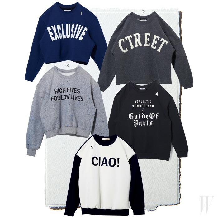 1. 깔끔한 디자인과 타이포 프린트가 어우러진 스웨트 셔츠는 익스클러시브. 7만9천원. 2. 입체감 있는 타이포 장식의 스웨트 셔츠는 부이. 8만9천원. 3. 페인트가 튄 듯한 효과를 더한 스웨트 셔츠는 로우클래식. 9만8천원. 4. 보이시한 실루엣의 스웨트 셔츠는 자라. 5만9천원. 5. 소매와 몸통의 배색을 달리한 디자인이 독특한 스웨트 셔츠는 아르케. 9만8천원